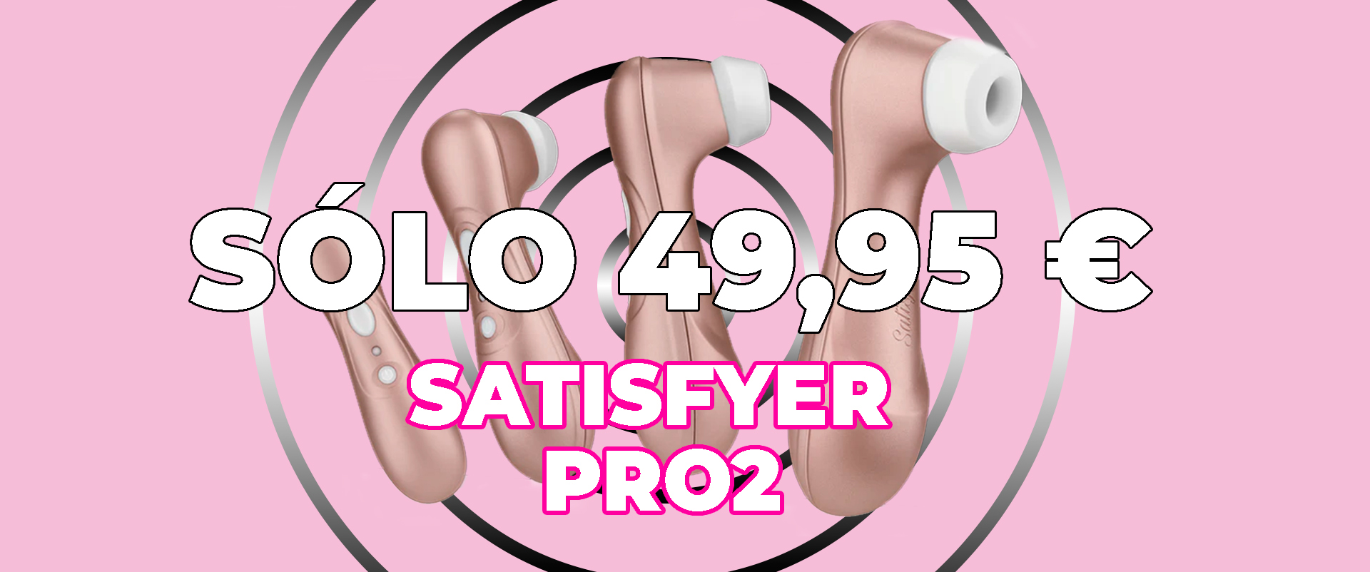SATISFYER PRO 2 SUCCIONADOR CLITORIS BARCELONA